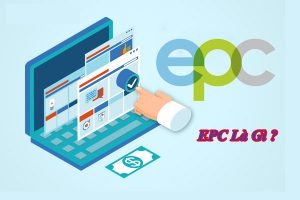 EPC Là Gì ? Những Điều Cần Biết Về EPC Trong Affiliate
