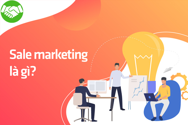 Sale Marketing Là Gì ? Phân Biệt Sales và Marketing