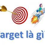 Target Là Gì ? Vai Trò Của Target Trong Marketing