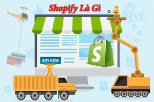 Shopify Là Gì ? Ưu Nhược Điểm Của Shopify