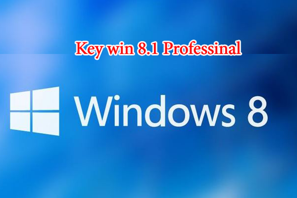 Key win 8.1 Professinal | Key active windows miễn phí trọn đời