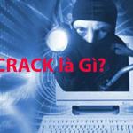 Tìm Hiểu Crack Là Gì? Ưu Nhược Điểm Của Các File Crack
