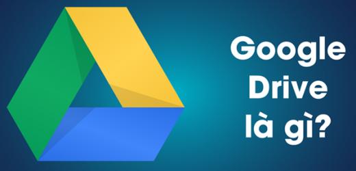 Google Drive là gì? Ưu điểm, tính năng và cách sử dụng google drive
