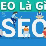 Seo là gì? Seo có lợi ích gì khi ứng dụng vào website?